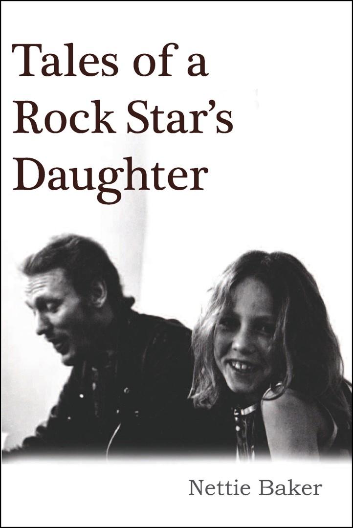 Tales Of A Rock Star S Daughter By Nettie Baker