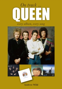 Queen: Every Album, Every Song (On Track) by Andrew Wild