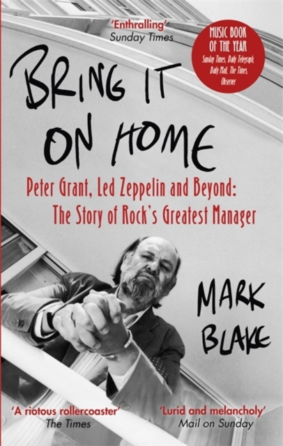 Bring It On Home Peter Grant Led Zeppelin And Beyond